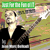 Jean-Marc Belkadi | Just For the Fun of It - Single