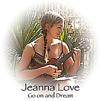 Jeanna Love | Go On and Dream