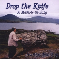 Jeanne Mackey | Drop the Knife: A Memoir-in-Song