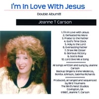 Jeanne T Carson | I'm in Love With Jesus / Hymns of the Heart