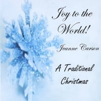 Jeanne T Carson | Joy to the World
