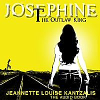 Jeannette Louise Kantzalis | Josephine the Outlaw King (Audiobook)