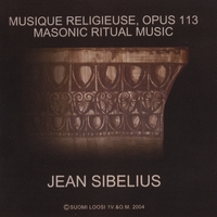 Pentti Kotiranta, Johann Tilli & Fraternity Chorus, directed by Hannu Bister | Jean Sibelius: Musique Religieuse Op. 113 - Masonic Ritual Music