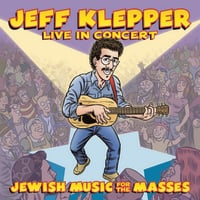 Jeff Klepper | Jewish Music for the Masses: Jeff Klepper Live in Concert