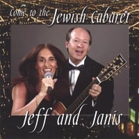 Jeff and Janis | Come to the Jewish Cabaret