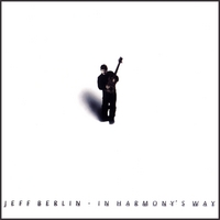 Jeff Berlin | In Harmony's Way