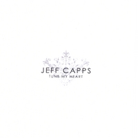 Jeff Capps | Tune My Heart