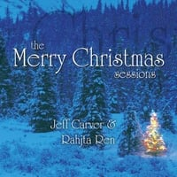 Jeff Carver & Rahjta Ren | The Merry Christmas Sessions