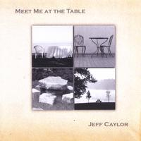 Jeff Caylor | Meet Me at the Table EP