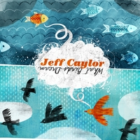Jeff Caylor | What Birds Dream