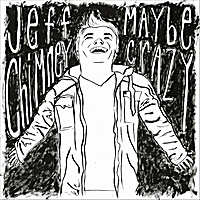 Jeff Chimney | Maybe Crazy