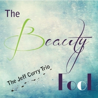 The Jeff Curry Trio | The Beauty Fool (feat. Simon Cosgrove & Shingo Yamaguchi)