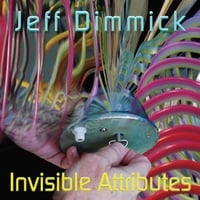 Jeff Dimmick | Invisible Attributes