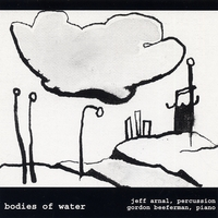 Jeff Arnal & Gordon Beeferman | Bodies of Water