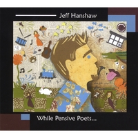 Jeff Hanshaw | While Pensive Poets