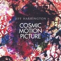 Jeff Harrington | Cosmic Motion Picture