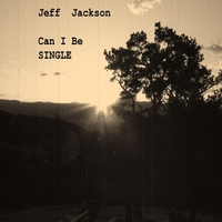 Jeff Jackson | Can I Be