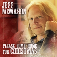 Jeff McMahon | Please Come Home for Christmas