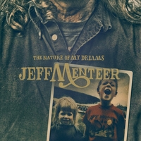 Jeff Menteer | The Nature of My Dreams