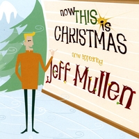 Jeff Mullen | Now THIS Is Christmas