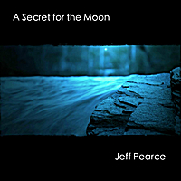 Jeff Pearce | A Secret For the Moon