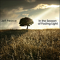 Jeff Pearce | In the Season of Fading Light