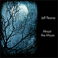 Jeff Pearce | Almost the Moon