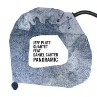 Jeff Platz Quartet | Panoramic featuring Daniel Carter