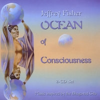 Jeffrey Fisher | Ocean of Consciousness: Music Inspired By the Bhagavad Gita