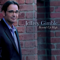 Jeffrey Gimble | Beyond Up High