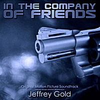 Jeffrey Gold | In the Company of Friends (Soundtrack from the Motion Picture)
