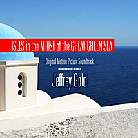 Jeffrey Gold | Isles in the Midst of the Great Green Sea (Original Motion Picture Soundtrack)