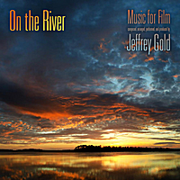 Jeffrey Gold | On the River (Music for Film)