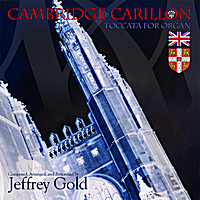 Jeffrey Gold | Cambridge Carillon: Toccata for Organ