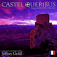 Jeffrey Gold | Castel Queribus: Toccata for Organ