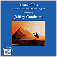 Jeffrey Goodman | Tears of Isis -  Musical Visions of Ancient Egypt