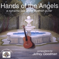 Jeffrey Goodman | Hands Of The Angels: A Romantic Tale Of The Spanish Guitar