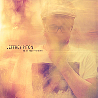 Jeffrey Piton | We All Heal Over Time