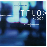 Jeff Richman | Trio Loco