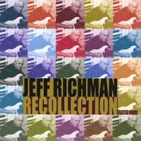 Jeff Richman | Recollection