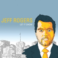 Jeff Rogers | Let It Show