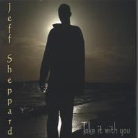Jeff Sheppard | Take it with you