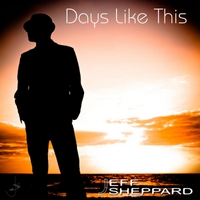Jeff Sheppard | Days Like This