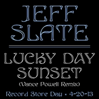 Jeff Slate | Lucky Day Sunset (Vance Powell Record Store Day Mix)