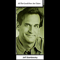 Jeff Stambovsky | All The Good Ones Are Taken
