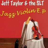 Jeff Taylor & The SLT | Violin Jazz