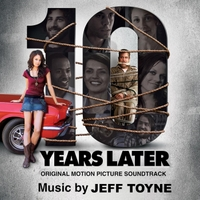 Jeff Toyne | Ten Years Later (Original Motion Picture Soundtrack)