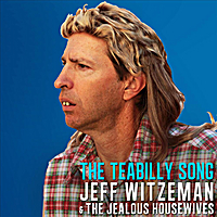 Jeff Witzeman & The Jealous Housewives | The Teabilly Song