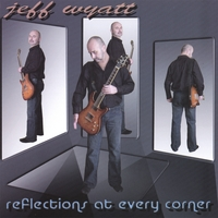 Jeff Wyatt | Reflections at Every Corner