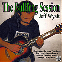 Jeff Wyatt | The Bullfrog Session (1994) [ Remastered]